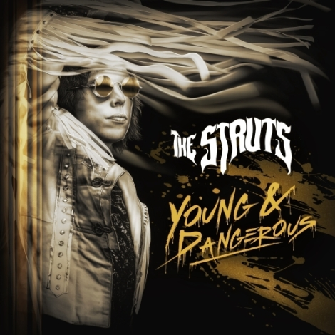THE STRUTS - Young & Dangerous - front